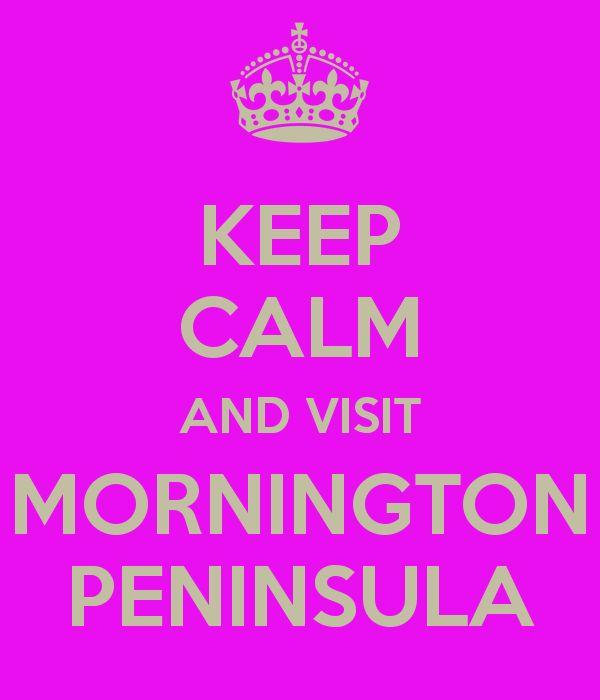 Keep calm and visit Mornington Peninsula www.visitmorningtonpeninsula.org