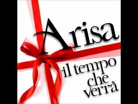 Il tempo che verrà   (Musica: G. Barbera - Testo: G. Anastasi, Arisa)