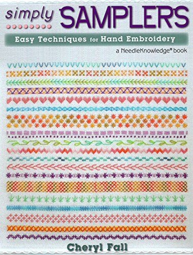 Simply Samplers: Easy Techniques for Hand Embroidery (Nee...