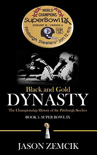 Black and Gold Dynasty (Book 1): The Championship History of the Pittsburgh Steelers:   The 1974-75 Pittsburgh Steelers captured the franchise's first championship by defeating the Minnesota Vikings in Super Bowl IX, and in the process set the stage for one of the most remarkable dynasties in professional sports.  Their history prior to that season, dating back over four decades, had been largely unsuccessful, with only a handful of winning seasons and fewer playoff appearances to thei...
