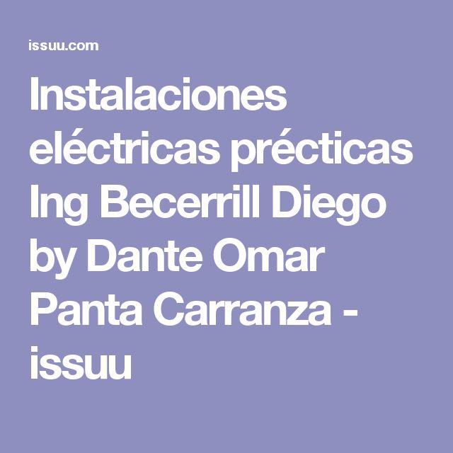 Instalaciones eléctricas précticas Ing Becerrill Diego by Dante Omar Panta Carranza - issuu