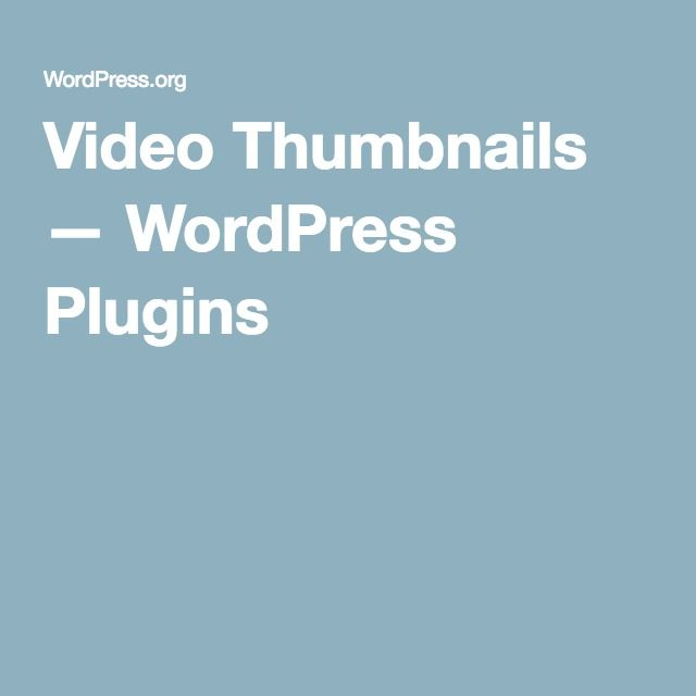 Video Thumbnails — WordPress Plugins