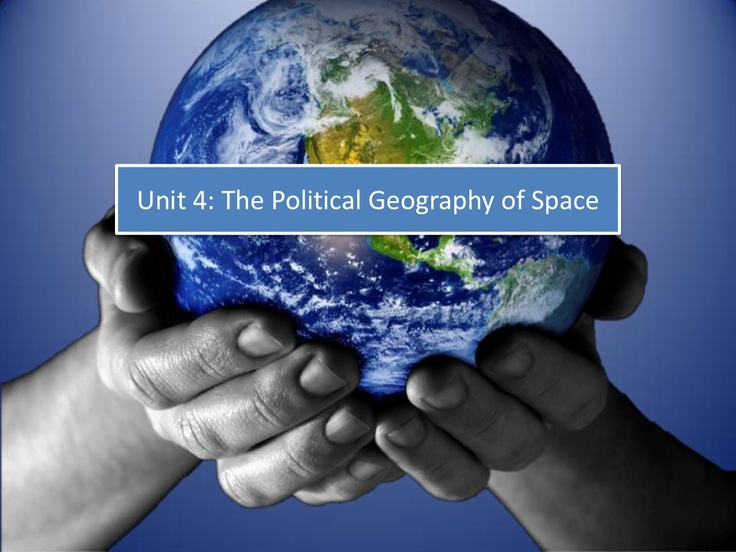 ap-human-geography-unit-4-political-geography by Daniel Eiland via Slideshare