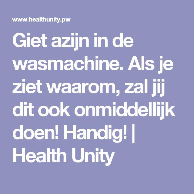 Giet azijn in de wasmachine. Als je ziet waarom, zal jij dit ook onmiddellijk doen! Handig! | Health Unity