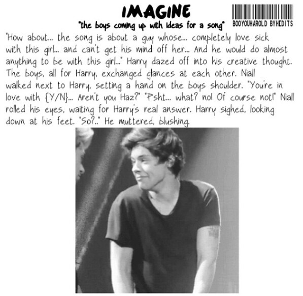 Harry imagine Awww I love that picture of Harry at the bottom he's so cute!!!!!