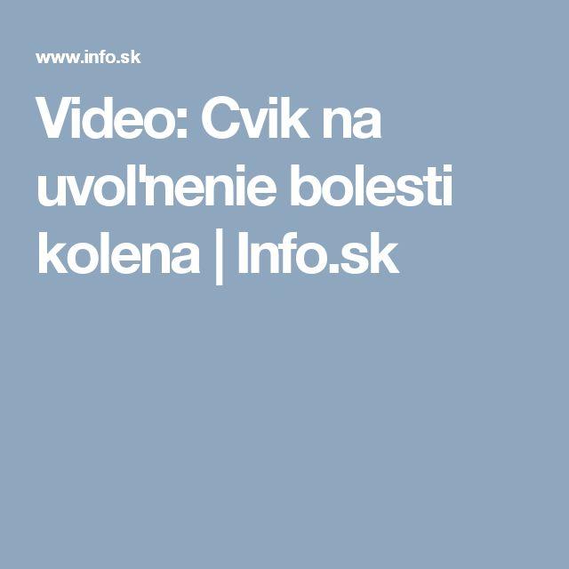 Video: Cvik na uvoľnenie bolesti kolena | Info.sk