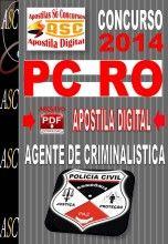 APOSTILA CONCURSO PC RO AGENTE DE CRIMINALÍSTICA 2014  NOVO CONCURSO POLICIA CIVIL DE RONDÔNIA PC RO 2014.     Polícia Civil do Estado de...