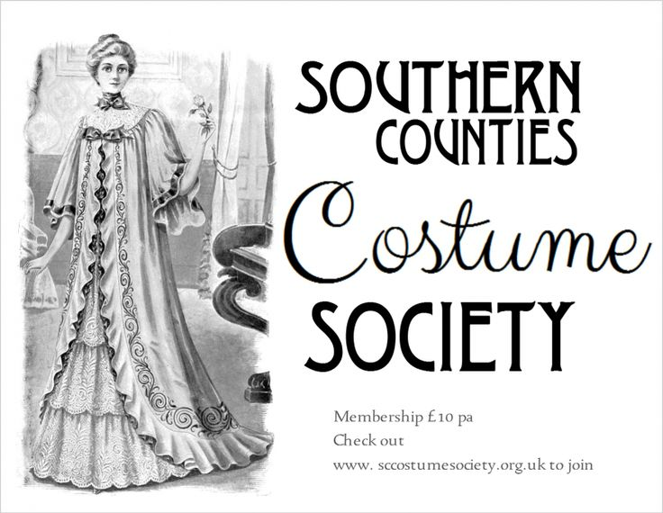 Join Southern Counties Costume Society!http://www.sccostumesociety.org.uk/booking_form_7.html