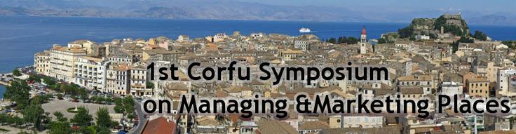 1st Corfu Symposium on Managing and Marketing Places