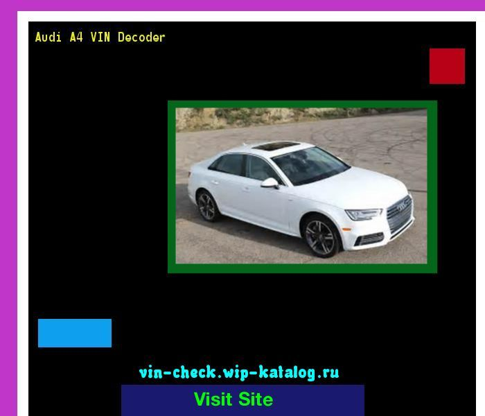 Nice Audi 2017: Audi A4 VIN Decoder - Lookup Audi A4 VIN number. 193504 - Audi. Search Audi A4 h...  19062004 Check more at http://carsboard.pro/2017/2017/04/24/audi-2017-audi-a4-vin-decoder-lookup-audi-a4-vin-number-193504-audi-search-audi-a4-h-19062004/