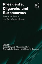 Book Review: Presidents, Oligarchs and Bureaucrats: Forms of Rule in the Post-Soviet Space