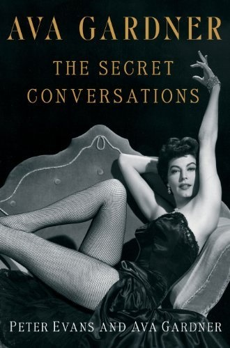 Ava Gardner: The Secret Conversations by Peter Evans