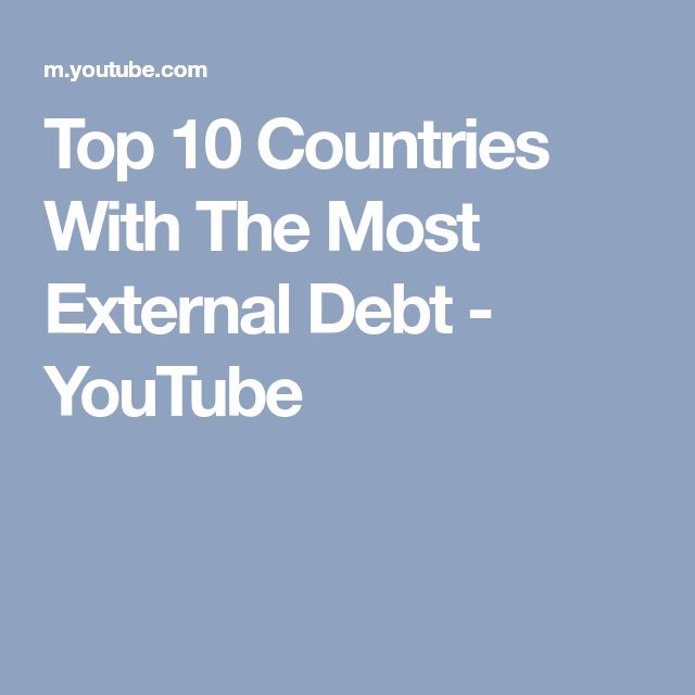 Top 10 Countries With The Most External Debt - YouTube