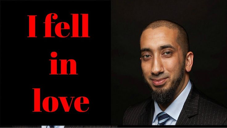 I Fell In Love -- Nouman Ali Khan 2016