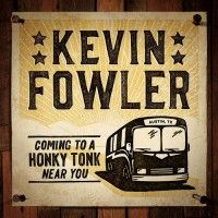Check out some Songs and Videos here.  KEVIN FOWLER – Coming To A Honky Tonk Near You – New Album out now …