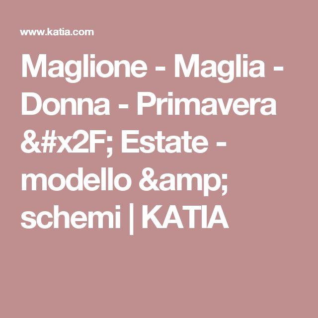 Maglione - Maglia - Donna - Primavera / Estate - modello & schemi | KATIA