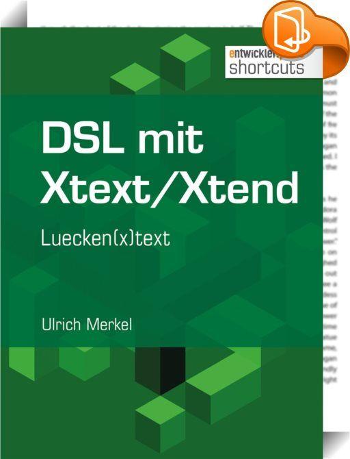 """DSL mit Xtext/Xtend. Luecken(x)text    ::  In diesem dritten Teil der Serie """"DSL mit Xtext/Xtend"""" setzt Ulrich Merkel die im letzten shortcut begonnene Erstellung eines externen Codegenerators fort. Das erste Kapitel stellt die Entwicklung eines Luecken(x)text-Pakets zur Arbeitsvereinfachung und -beschleunigung dar. Im zweiten Kapitel werden die Implementierungen und die DSL erweitert, sodass Vorlagen verschiedenen Dateityps und verschiedene Vorlageverzeichnisse verwendet werden können..."""