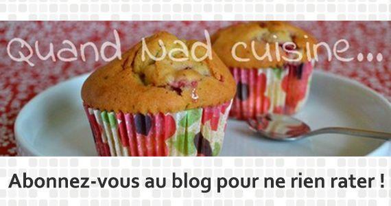 Quand Nad cuisine... - Un blog sans prétention, juste pour partager mes recettes, et mes découvertes... et vous donner envie de les tester à votre tour!