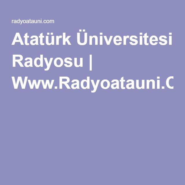 Atatürk Üniversitesi Radyosu | Www.Radyoatauni.Com