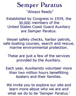 Semper Paratus means Always Ready - Please explore our site to learn more about why the Coast Guard Auxiliary is 'Semper Paratus'