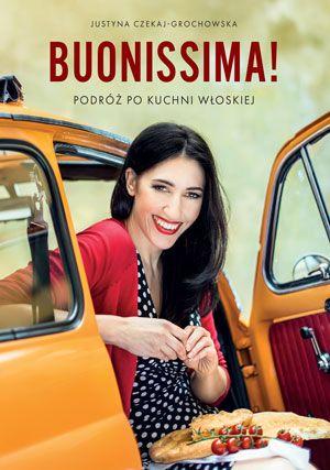 """Okładka: """"Buonissima! Podróż po kuchni włoskiej"""" - Justyna Czekaj-Grochowska"""