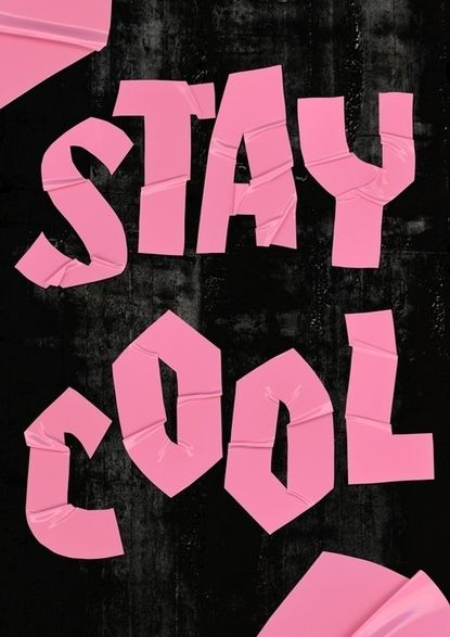 we're pretty sure you've got this on lock, but just in case you needed a reminder: stay cool.