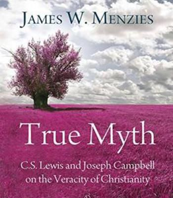 True Myth: C.S. Lewis And Joseph Campbell On The Veracity Of Christianity PDF