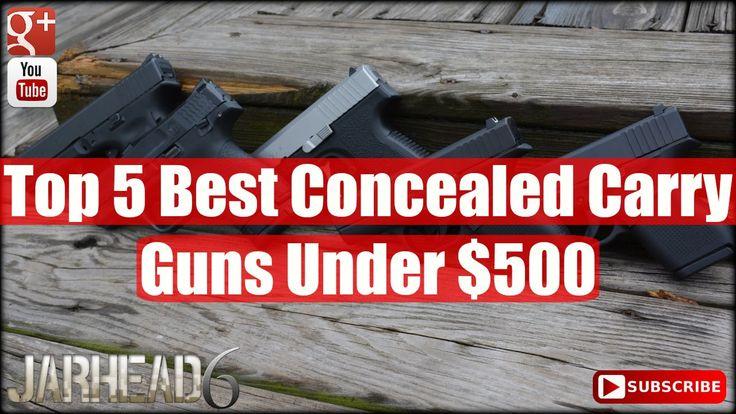 Top 5 Best Concealed Carry Guns Under $500