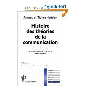 Histoire des théories de la communication: Armand Mattelart