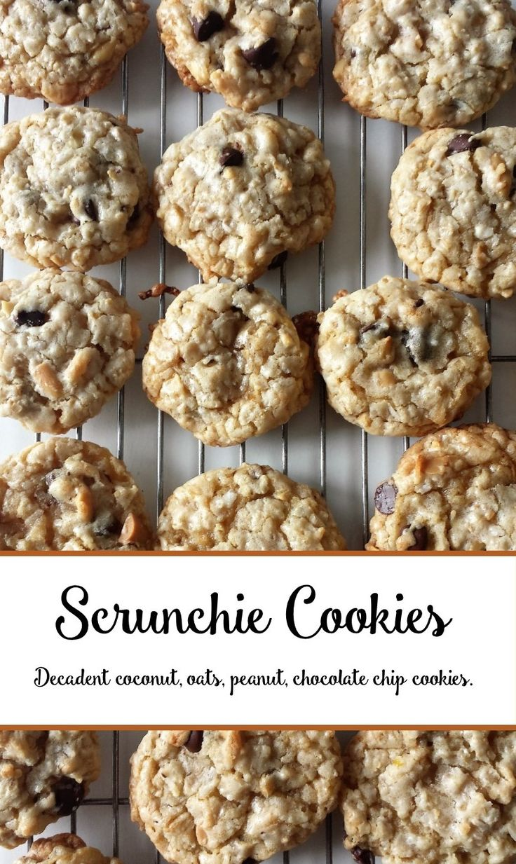 Scrunchies - decadent chocolate chip, oatmeal, coconut, peanut cookies.