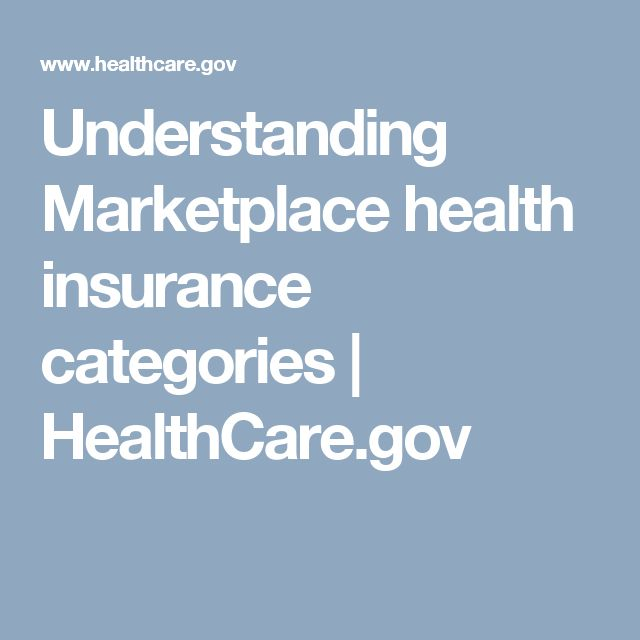Understanding Marketplace health insurance categories | HealthCare.gov