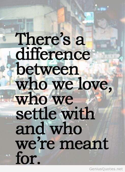 Never Settle For Less Than You Deserve Quotes