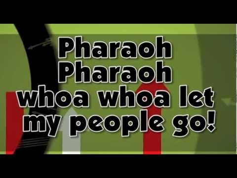 "Sunday School Ministry (playlist)  ""Pharaoh Pharaoh Let My People Go"""