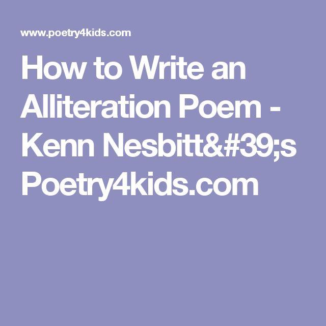 How to Write an Alliteration Poem - Kenn Nesbitt's Poetry4kids.com