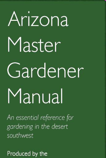 Arizona Master Gardener Manual - Some great stuff if you are trying to have a successful garden in Arizona.