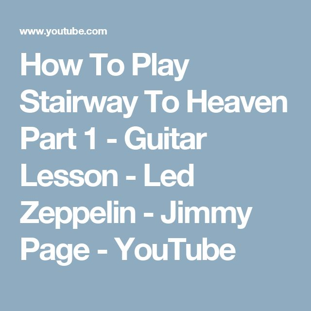How To Play Stairway To Heaven Part 1 - Guitar Lesson - Led Zeppelin - Jimmy Page - YouTube
