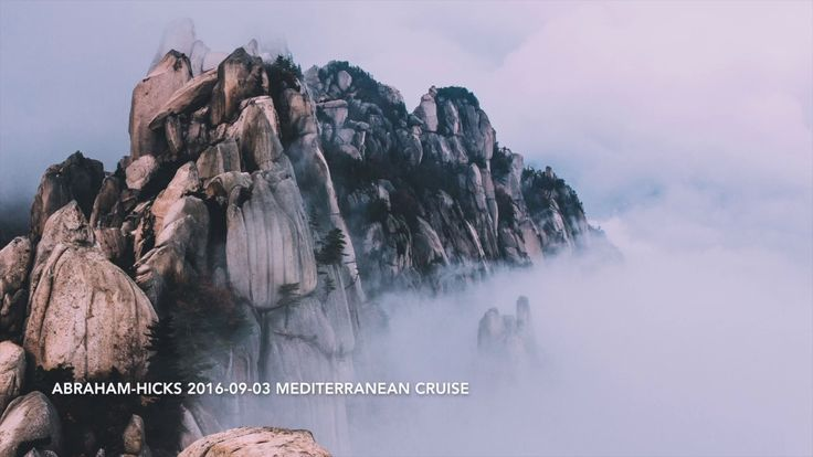 http://www.loalover.com/abraham-hicks-2016-value-in-past-life-recall-2016-09-03-mediterranean-cruise/ - Abraham Hicks 2016: Value in past life recall   2016-09-03 Mediterranean Cruise