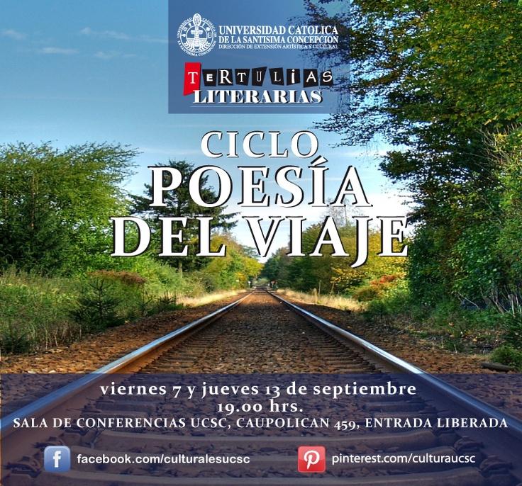 Ciclo de Poesía del Viaje, Viernes 7 y Jueves 13 de Septiembre, 19.00 hrs. Sala de Conferencias UCSC, Caupolicán 459. Entrada Liberada.