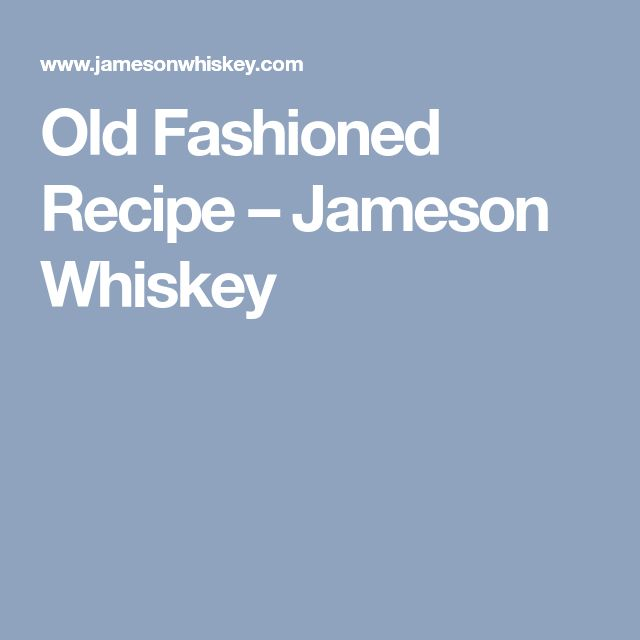 Old Fashioned Recipe – Jameson Whiskey