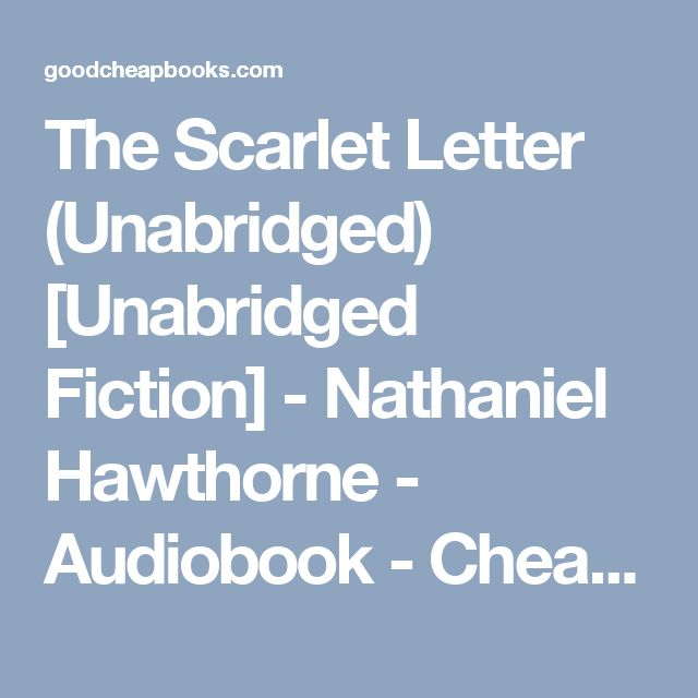 The Scarlet Letter (Unabridged) [Unabridged Fiction] - Nathaniel Hawthorne - Audiobook - Cheap Books at GoodCheapBooks.com: Buy the Cheapest New Books