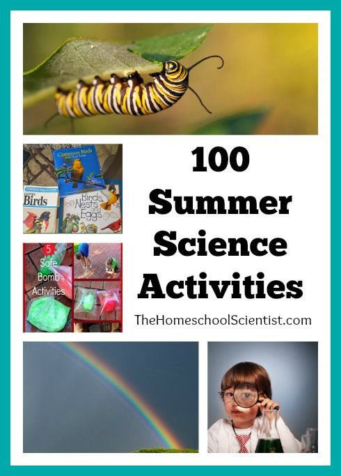 100 Summer Science Activities - TheHomeschoolScientist.com