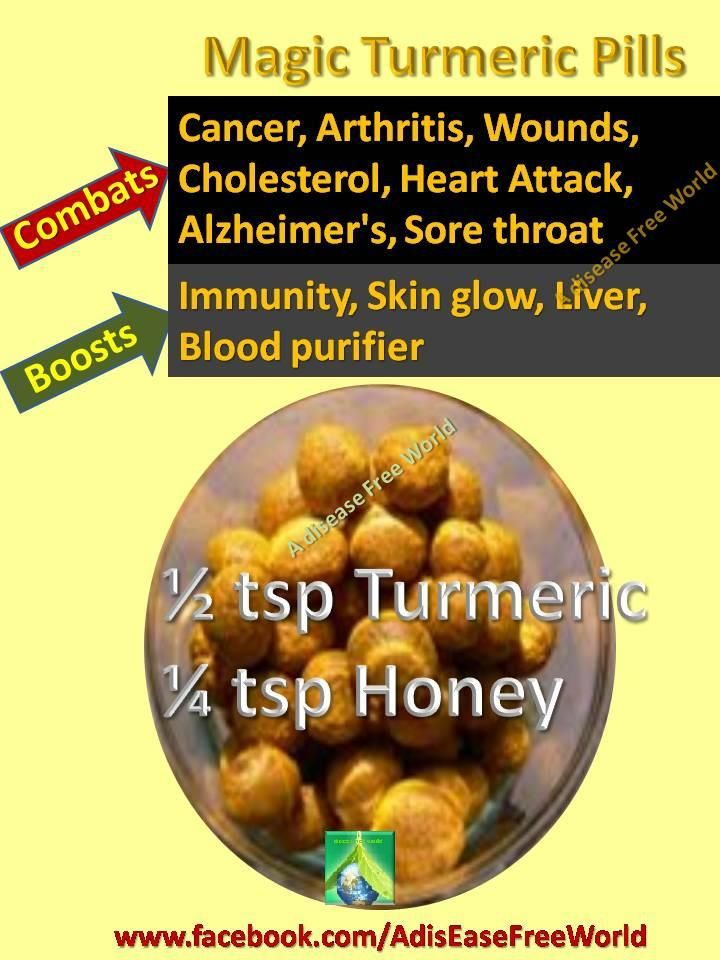 Magic Turmeric Pills :   Turmeric has amazing health benefits. Here's way to make homemade pills. It's cheap and easy to make.  Ingredients : ½ tsp turmeric powder ¼ tsp honey Mix it properly and make small round pills. Have it with warm water.