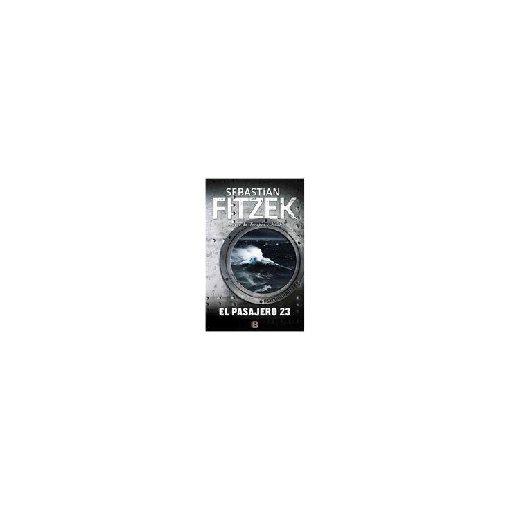 El pasajero 23 / The Passenger 23 (Paperback) (Sebastian Fitzek)