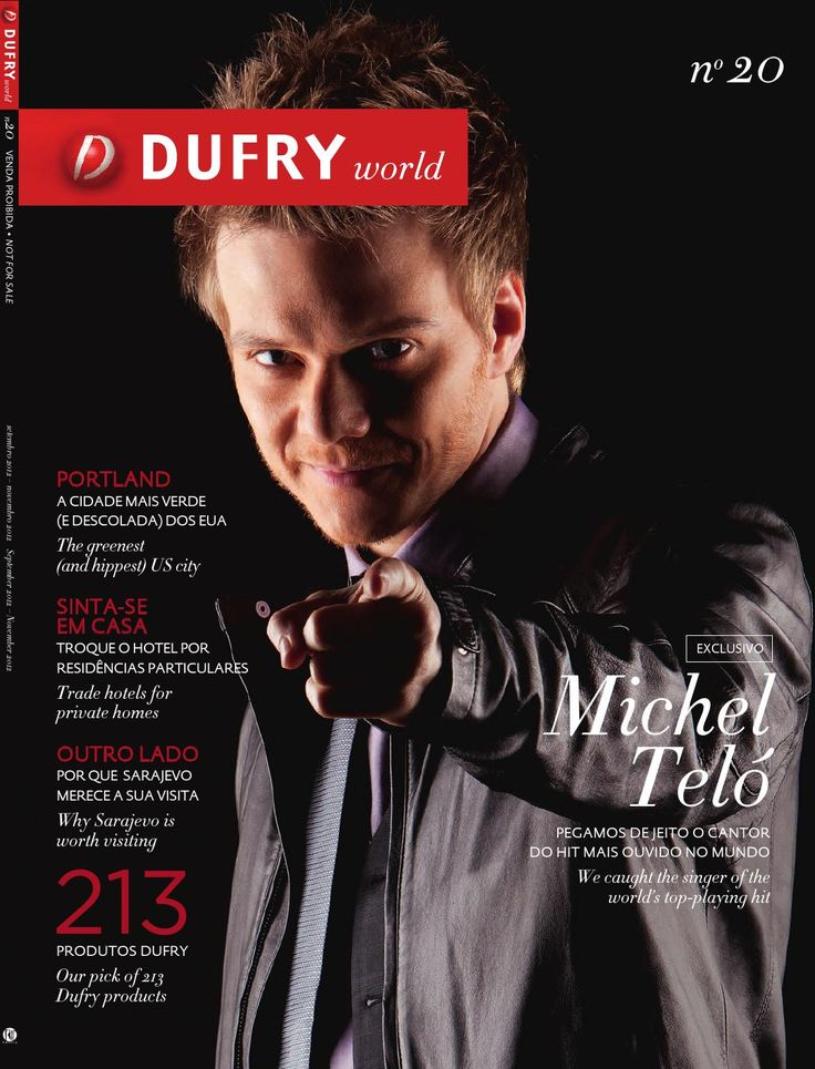 Revista Dufry World Ed.20 Michel Telo: Pegamos de jeito o cantor do hit mais ouvido no mundo