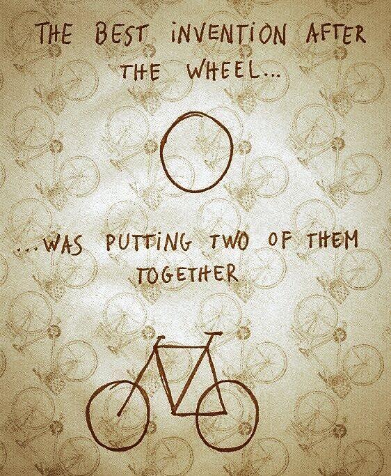 La mejor invención después de la rueda... ... fue poner dos de ellas juntas. #bici