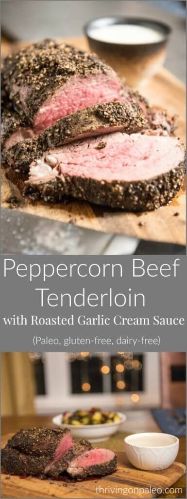Peppercorn Beef Tenderloin and Roasted Garlic Cream Sauce recipe - a Paleo, gluten-free, dairy-free holiday meal