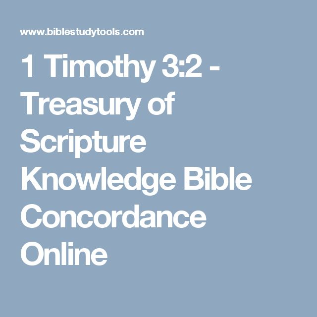 1 Timothy 3:2 - Treasury of Scripture Knowledge Bible Concordance Online