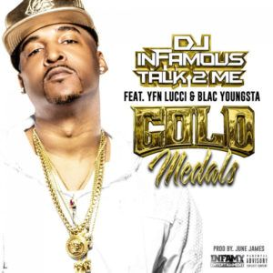 DJ Infamous  Gold Medals Feat. YFN Lucci & Blac Youngsta [New Song]