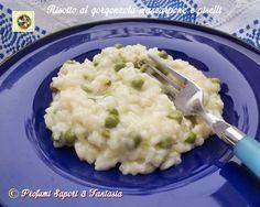 Risotto al gorgonzola mascarpone e piselli  Blog Profumi Sapori & Fantasia
