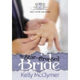 The Star-Crossed Bride (Once Upon a Wedding) (Kindle Edition)By Kelly McClymer